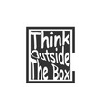 think outside the box lettering design template vector image vector image