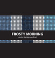 abstract pattern set frosty morning blue colors vector image vector image