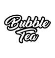 bubble tea black and white decorative lettering vector image