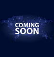 coming soon dark realistic poster in dotted world vector image vector image