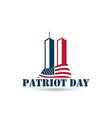 patriot day logo with twin towers on american flag vector image
