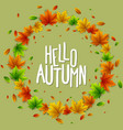 hello autumn wreath of colorful leaves vector image