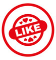 Like stamp seal rounded icon vector image