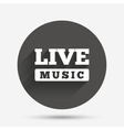 Live music sign icon Karaoke symbol vector image vector image