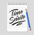 time to smile lettering on realistic vector image vector image