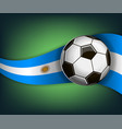 with soccer ball and flag of argentina vector image