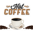hot coffee white coffee cup white background vector image