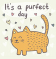 it s a purfect day card with a cute cat vector image vector image