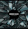 broken black glass background poster vector image