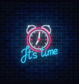 glowing neon sign with alarm clock and cheering vector image