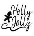 holly jolly card and calligraphy happy new year vector image vector image