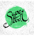 lettering superfood written by hand with grunge vector image vector image