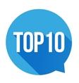 Top 10 - Top Ten speech bubble vector image