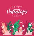 happy valentines day white lettering on floral vector image vector image