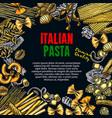 sketch poster of italian premium pasta vector image vector image