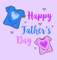 Collection stock father day celebration vector image