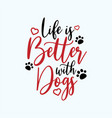 dog quote lettering typography vector image