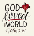 golden bible verse john 3 16 for god so loved the vector image vector image