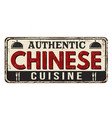 authentic chinese cuisine vintage rusty metal sign vector image