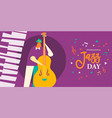 international jazz day poster of live bass player vector image vector image
