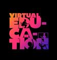 virtual education concept typographic design vector image vector image