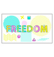 freedom bright banner with geometrical figures vector image