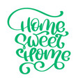 green calligraphic quote home sweet home text vector image