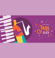international jazz day poster of saxophone player vector image vector image