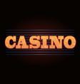 brightly casino glowing retro casino letters neon vector image vector image