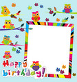 happy birthday card with frame and cartoon owls vector image vector image