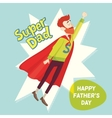 Super Dad Fathers Day Greeting Card vector image vector image