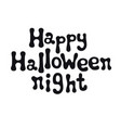 happy halloween night halloween theme handdrawn vector image