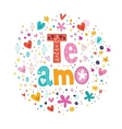 Te Amo - spanish I love you lettering romantic vector image vector image
