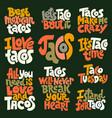 taco loving set vector image vector image