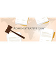 administrative law concept of justice hammer gavel vector image vector image