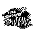 Your Speed Surfboard vector image