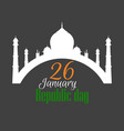 26 january republic day india vector image