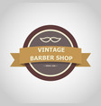 barber shop vintage badge style vector image vector image
