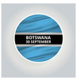 botswana 30 september waving flag circle button vector image