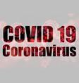 covid19 19 coronavirus medical background vector image vector image