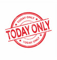 red today only rubber stamp vector image