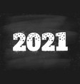 vintage greeting card with 2021 on chalkboard vector image vector image