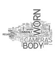 what s new in body worn cameras text word cloud vector image vector image