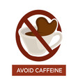 avoid caffeine warning sign disease prevention vector image vector image