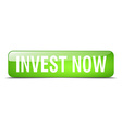 invest now green square 3d realistic isolated web vector image vector image