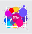 abstract banner with multicolored paint stains vector image