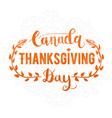 canada thanksgiving day greeting card happy vector image vector image