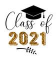 class 2021 graduation congratulations at vector image