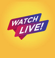 watch live tag sign vector image