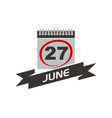 27 june calendar with ribbon vector image vector image